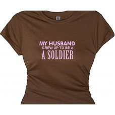 My Husband Grew Up to Be A Soldier Military T Shirt